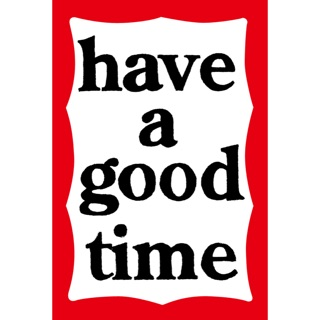 *have a good time