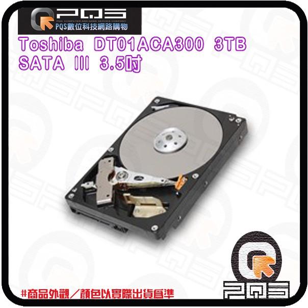 ☆臺南PQS☆Toshiba 東芝 64M 3TB SATA III 3.5吋 內接硬碟 DT01ACA300 7200